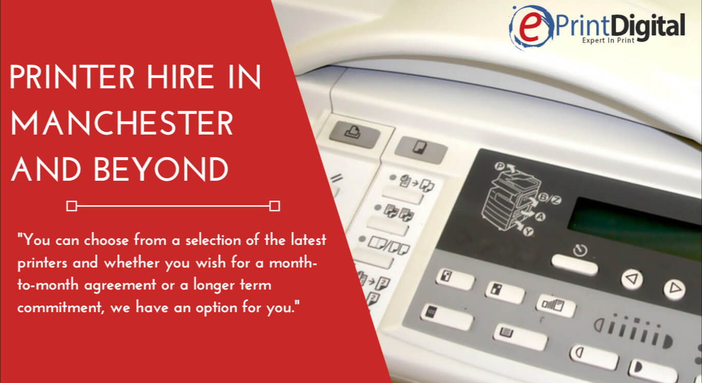 Printer hire for Manchester rentals and beyond