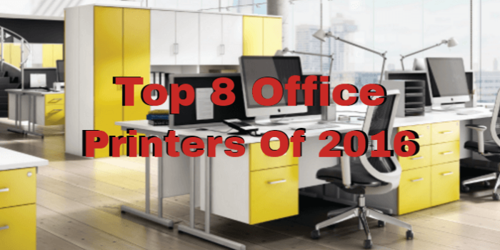 Top 8 office printers of 2016